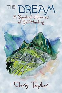 The Dream: A Spiritual Journey of Self-Healing