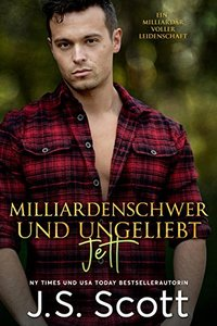 Milliardenschwer und ungeliebt ~ Jett: Ein Milliardär voller Leidenschaft, Buch 12 (German Edition) - Published on May, 2018