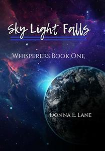 Sky Light Falls: Whisperers Book One