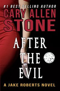 After the Evil: A Jake Roberts Novel, Book 1