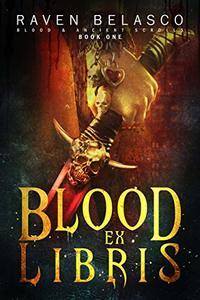 Blood Ex Libris (Blood & Ancient Scrolls Book 1) - Published on Apr, 2020
