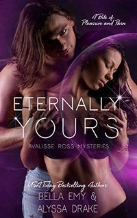 Eternally Yours (Avalisse Ross Mysteries Book 2) - Published on Dec, 2019