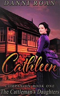 Cathleen: Companion Book One:The Cattleman's Daughters A Novella - Published on Feb, 2016