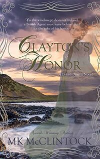Clayton's Honor (British Agent Novels Book 3) - Published on May, 2015