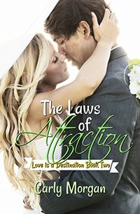 The Laws of Attraction (Love is a Destination Book 2)