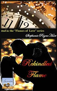 Rekindled Flame (Flames of Love Book 2)