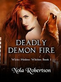 Deadly Demon Fire (Wicks Hollow Witches Novella Book 1)