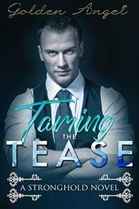 Taming the Tease (Stronghold Book 2) - Published on May, 2014