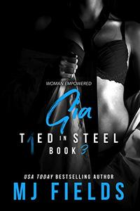 Gia: Woman Empowered (Tied In Steel Book 3)