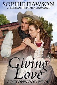 Giving Love (Cottonwood 3)