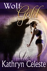 Wolf Gold (Golden Series Book 3)