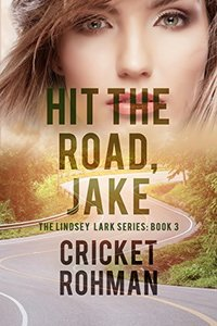 Hit The Road, Jake! (The Lindsey Lark Series Book 3)
