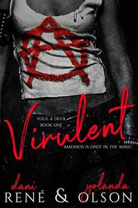 Virulent (Folie à Deux Book 1)