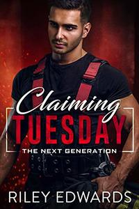 Claiming Tuesday (The Next Generation Book 4) - Published on Apr, 2019
