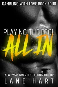 All In: Playing the Fool (Gambling With Love Book 4)