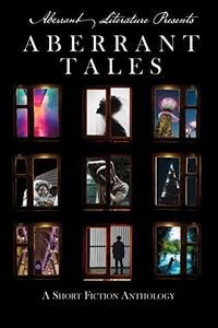 Aberrant Tales: A Short Fiction Anthology