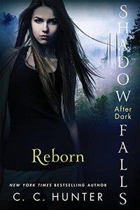 Reborn (Shadow Falls: After Dark Book 1)