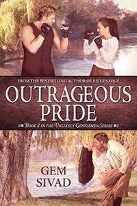 Outrageous Pride (Unlikely Gentlemen Book 2)