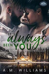 It's Always Been You: A Holiday Springs Resort Novel