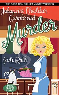 Jalapeño Cheddar Cornbread Murder (The Cast Iron Skillet Mystery Series Book 2) - Published on Jun, 2019