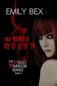 The Medici Queen: Book Three in The Medici Warrior Series - Published on Jul, 2020