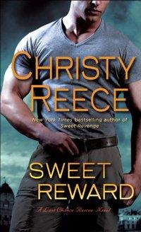 Sweet Reward: A Last Chance Rescue Novel (Last Chance Rescue (Eternal Romance) Book 9) - Published on Dec, 2011