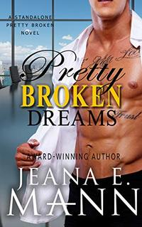 Pretty Broken Dreams: A Pretty Broken Standalone Novel