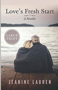 Love's Fresh Start: A Novella (Large Print Edition)