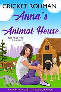 Anna's Animal House (A Creative Hearts Sweet Romance) - Published on Dec, 2020