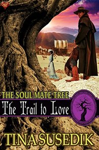The Trail to Love (The Soul Mate Tree Book 4)