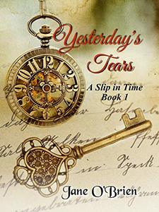 Yesterday's Tears: A Slip in Time - Published on May, 2019