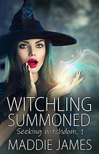 Witchling Summoned (Seeking Witchdom Book 1)