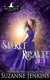 Secret Royalty (Witches Academy Series Book 4)