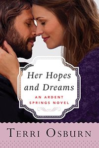 Her Hopes and Dreams (Ardent Springs Book 4)