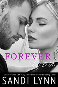 Forever You (Forever Trilogy Book 2) - Published on May, 2013