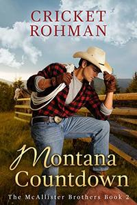 Montana Countdown (The McAllister Brothers Book 2)