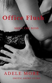 Office Flush: She's the Boss