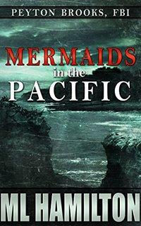 Mermaids in the Pacific (Peyton Brooks, FBI Book 2)