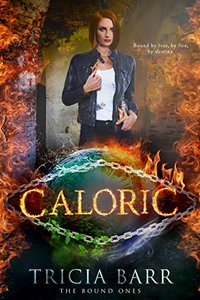 Caloric (The Bound Ones Book 1)