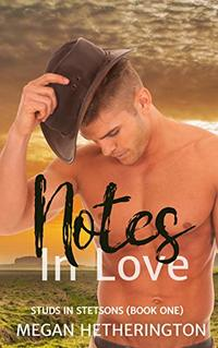 Notes in Love (Studs in Stetsons Book 1) - Published on May, 2020