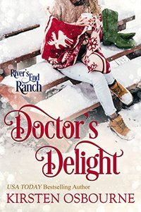 Doctor's Delight (River's End Ranch Book 41) - Published on Dec, 2017