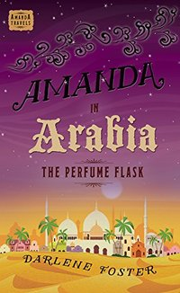 Amanda in Arabia: The Perfume Flask - Published on Apr, 2010