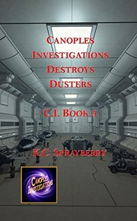 Canoples Investigations Destroy Dusters (C. I. Book 5)
