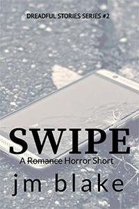 Swipe: A Horror Short (Dreadful Stories Book 2)