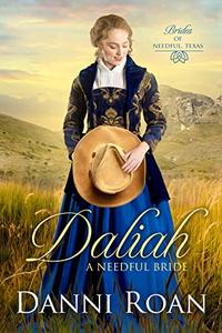 Daliah: A Needful Bride (Brides of Needful Texas Book 1)