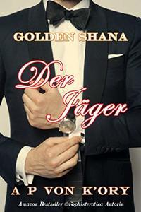 Golden Shana: Der Jäger (German Edition)