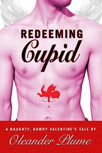 Redeeming Cupid: A Naughty, Bawdy Valentine's Tale