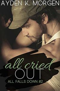 All Cried Out (All Falls Down Book 2) - Published on Jun, 2015