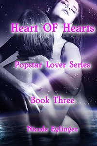 Heart of Hearts : Popstar Lover Series Book Three: Popstar Lover Series - Published on Nov, 2017
