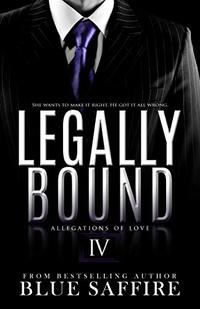 Legally Bound 4: Allegations of Love